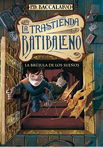 9788415580720: La Brujula De los sueños / The Compass Of Dreams (La Trastienda Batibaleno / Batibaleno's Back Room) (Spanish Edition)