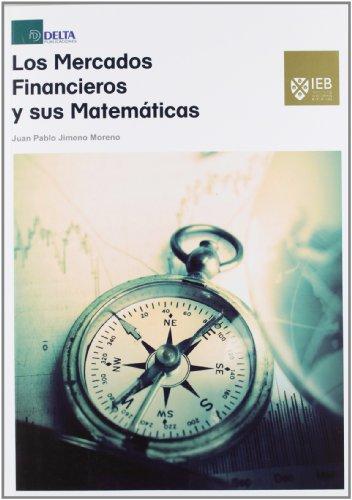 Mercados financieros y sus matematicas, los: Jimeno Moreno, J.P.