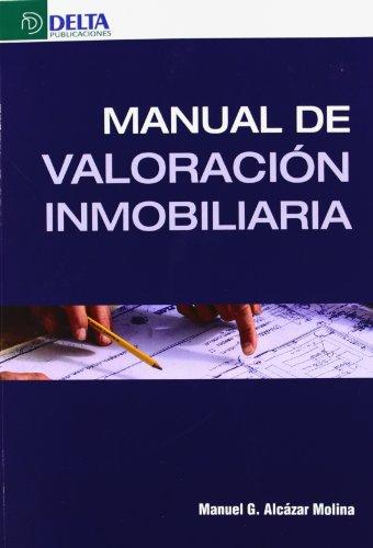 MANUAL DE VALORACIÓN INMOBILIARIA: ALCÁZAR MOLINA, MANUEL