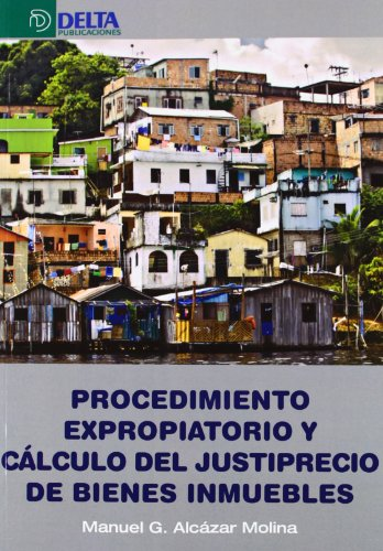 PROCEDIMIENTO EXPROPIATORIO Y CALCULO DEL JUSTIPRECIO DE: ALCAZAR MOLINA, MANUEL