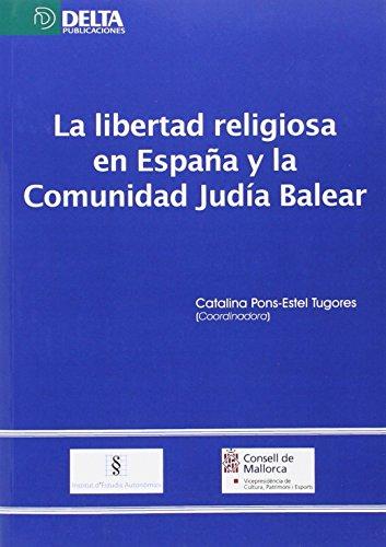 9788415581338: Libertad Religiosa En España Y La Comunidad Judia Balear, La