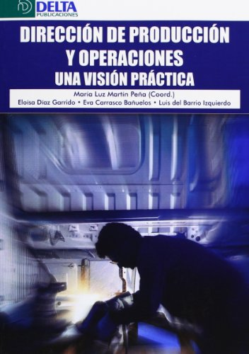 9788415581352: Dirección de producción y operaciones: una visión práctica
