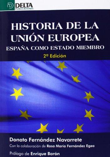 9788415581451: Historia de la Unión Europea: España como Estado miembro
