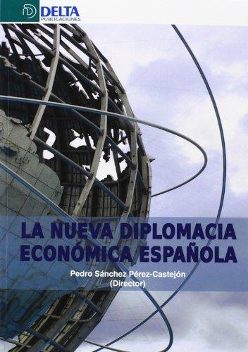 9788415581512: La nueva diplomacia económica española