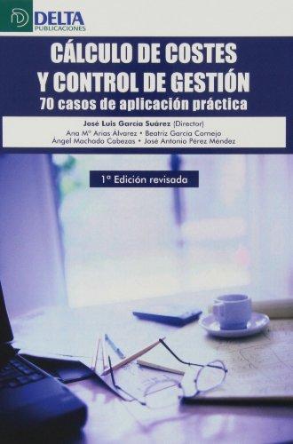 9788415581888: CALCULO DE COSTES Y CONTROL DE GESTION 70 CASOS DE APLICACION PRACTIC