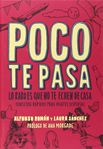 9788415589266: Poco Te Pasa: Lo Raro es que no te Echen de Casa (Cabeza de fósforo)