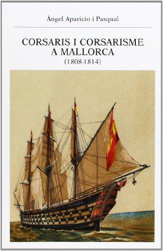 9788415592259: Corsaris I Corsarisme A Mallorca. 1808-1814