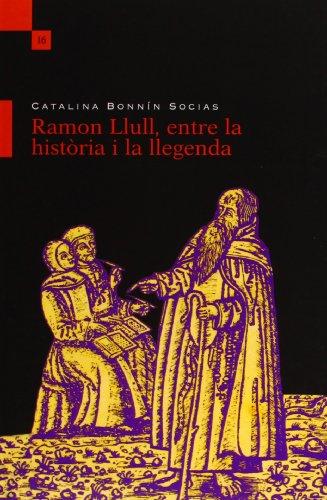 Ramon Llull, entre la història i la llegenda: Bonnín Socias, Catalina