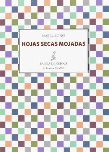 9788415593652: Hojas secas mojadas (Colección Tierra)