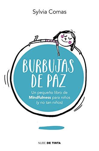 9788415594963: Burbujas de paz: Pequeño libro de Mindfulness para niños (y no tan niños) (NUBE DE TINTA)