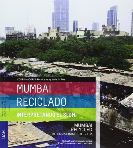 9788415595830: Mumbai Reciclado: interpretando el Slum (Obras Colectivas Arquitectura)