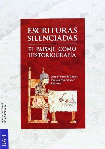 9788415595847: Escrituras Silenciadas, el Paisaje como Historiografía
