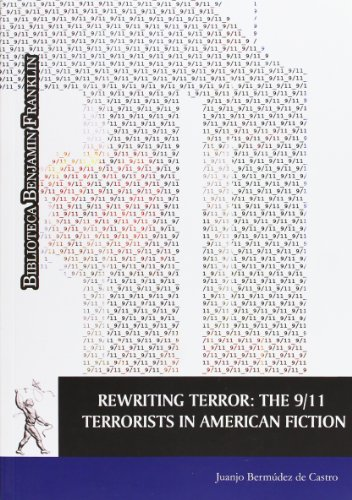 REWRITING TERROR: THE 9/11 TERRORISTS IN AMERICAN FICTION