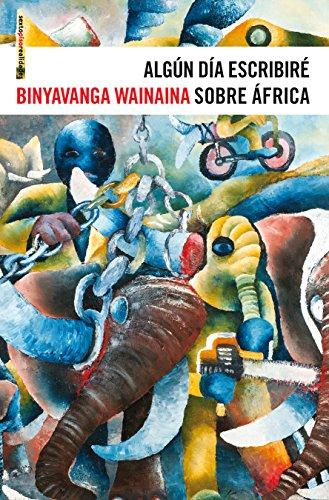 9788415601203: Algún Día Escribiré Sobre África (Sexto Piso Realidades)