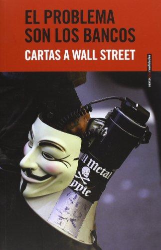 El problema son los bancos: Cartas a: Varios Autores