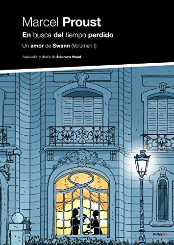Imagen de archivo de En busca del tiempo perdido: Un amor de Swann (primera parte) (Sexto Piso Ilustrado) (Spanish Edition) a la venta por agoodealofbooks