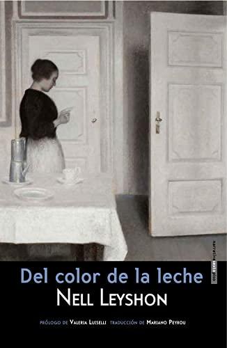 9788415601340: Del Color De La Leche - 2ª Edición (Narrativa Sexto Piso)
