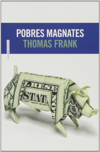 9788415601425: Pobres magnates