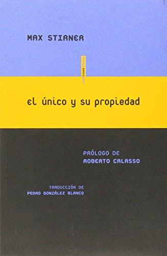 El único y su propiedad (Paperback): Max Stirner