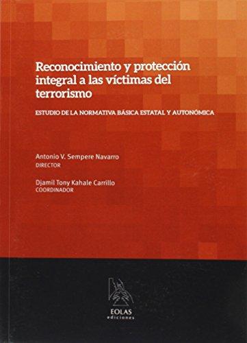 9788415603771: RECONOCIMIENTO Y PROTECCION INTEGRAL A LAS VICTIMAS DEL TERRORISMO