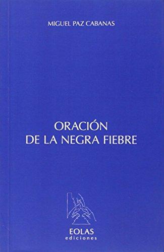 Oración de la negra fiebre: Paz Cabanas, Miguel
