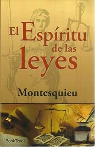 El espíritu de las leyes: MONTESQUIEU, .