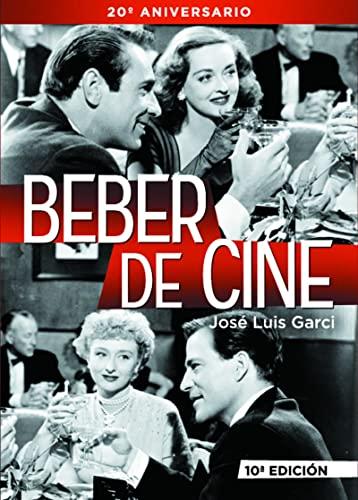 9788415606345: Beber de cine - 11ª edición (FUERA DE COLECCION)
