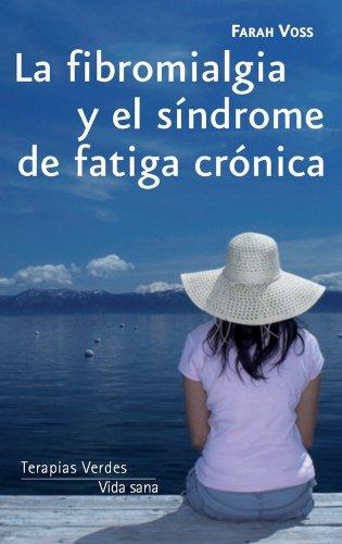 9788415612049: La fibromialgia y el síndrome de fatiga crónica (Vida sana) (Spanish Edition)