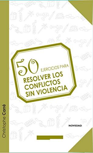 9788415612438: 50 ejercicios para resolver conflictos sin violencia (Terapias 50 Ejercicios)
