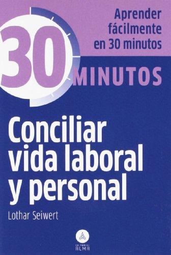 9788415618027: Conciliar vida laboral y personal: Aprenda fácilmente en 30 minutos