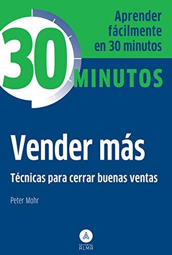 9788415618041: Vender más: Aprenda fácilmente en 30 minutos