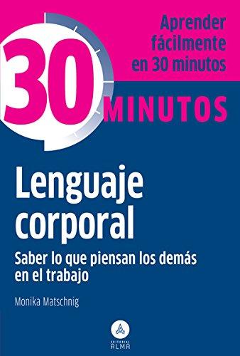 9788415618089: Lenguaje corporal: Saber lo que piensan los demás en el trabajo (Spanish Edition)