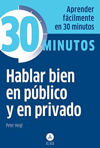 9788415618157: Hablar bien en público y en privado (Spanish Edition)