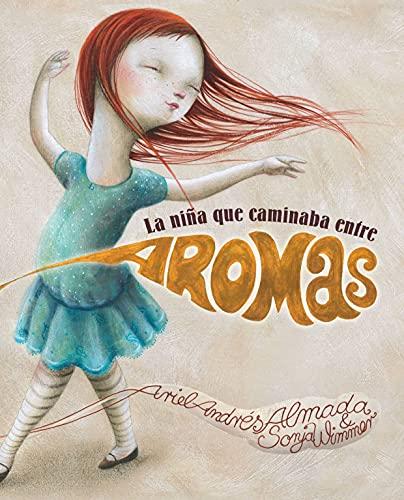 La ni?a que caminaba entre aromas (Spanish: Almada, Ariel Andr?s