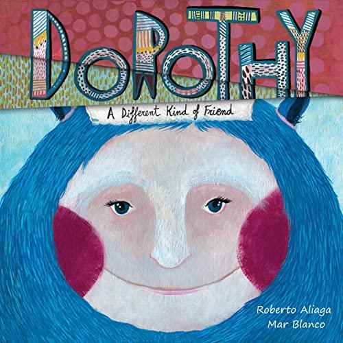 Dorothy: A Different Kind of Friend: Aliaga, Roberto