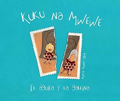 Kuku na Mwewe: El ?guila y la: Munt? Vidal, Marta