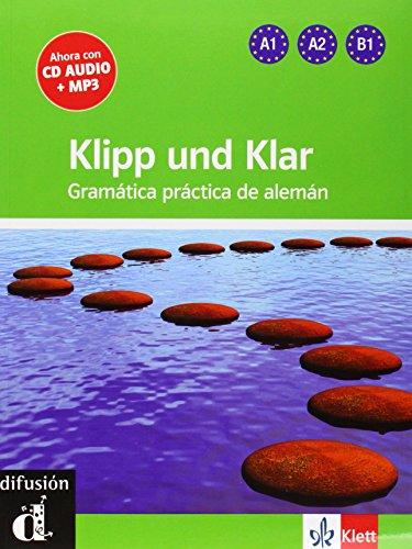 9788415620679: Klipp und Klar, Gramática práctica de alemán, nueva edición - Libro + CD audio / MP3