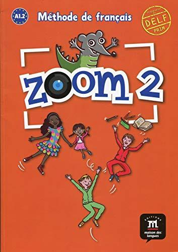 9788415620990: Zoom. Livre de l'élève. Per la Scuola elementare: Zoom 2. Livre de l'élève (Fle- Texto Frances)