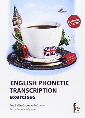 ENGLISH PHONETIC TRANSCRIPTION EXERCISES: CABREJAS-PEÑUELAS, ANA BELÉN; PENNOCK-SPECK, BARRY
