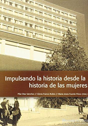 9788415633341: Impulsando la historia desde la historia de las mujeres