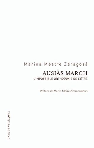 AUSIAS MARCH. L'IMPOSSIBLE ORTHODOXIE DE L'ETRE: MESTRE ZARAGOZA, M.