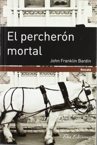 9788415638001: El Percherón Mortal (Rescata (elia))