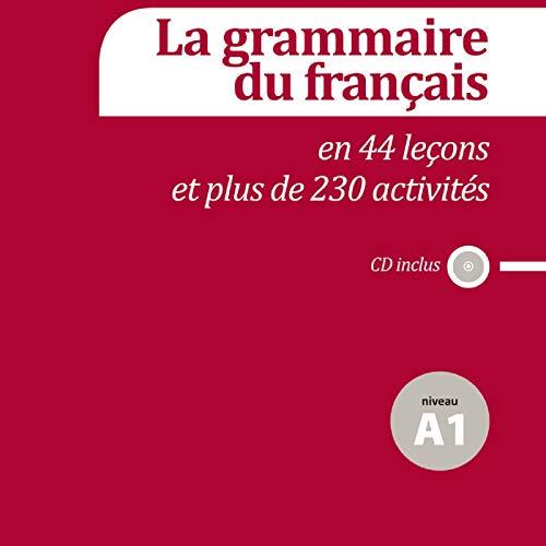 9788415640127: La grammaire du français en 44 leçons et 230 activités. Niveau A1 (Fle- Texto Frances)