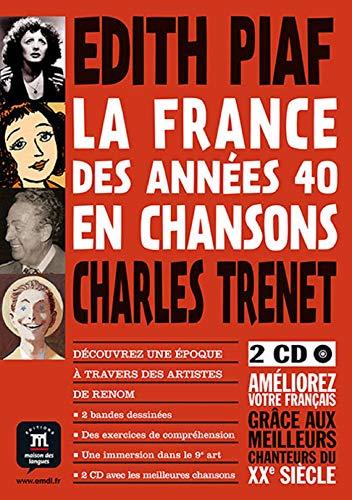 9788415640301: La France des années 40 en chansons. Piaf et Trenet + 2 CD (La France En Chansons)