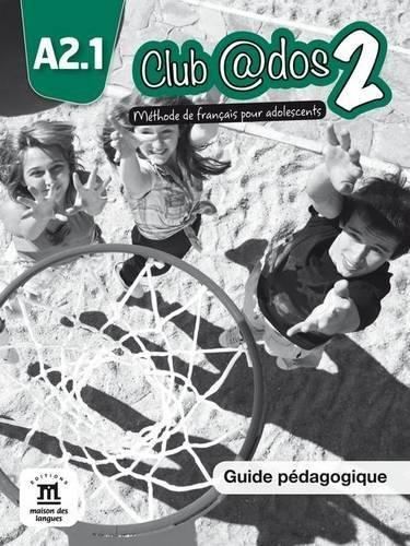 9788415640493: Club @dos 2 A2.1 : Guide pédagogique (French Edition)
