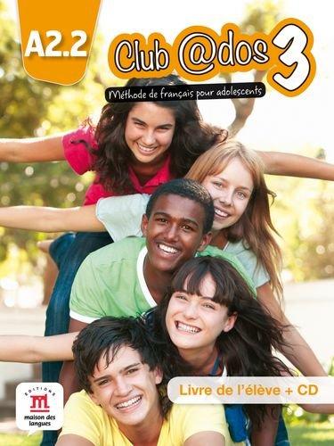 9788415640509: Club @dos 3 A2.2 : Méthode de français pour adolescents (1CD audio)