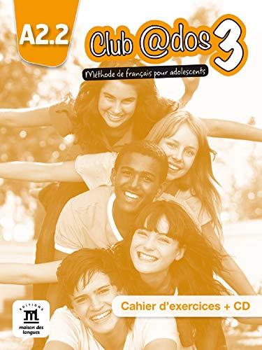 9788415640516: Club @dos 3 A2.2 : Cahier d'exercices (1CD audio)