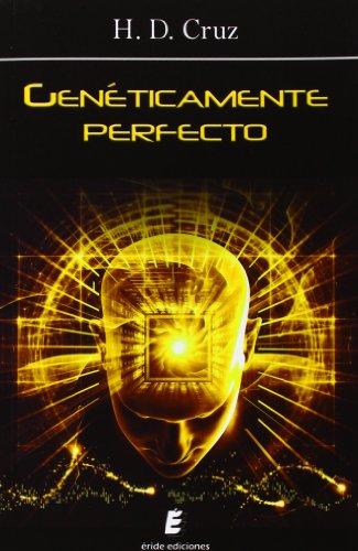 9788415643777: Genéticamente Perfecto