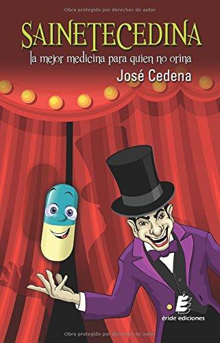 9788415643975: Sainetecedina: La mejor medicina para quien no orina (Spanish Edition)