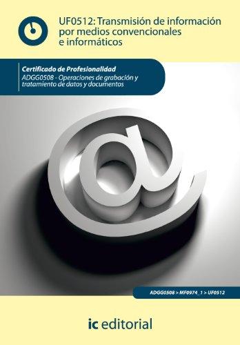 9788415648055: Transmisión de información por medios convencionales e informáticos. adgg0508 - operaciones de grabación y tratamiento de datos y documentos